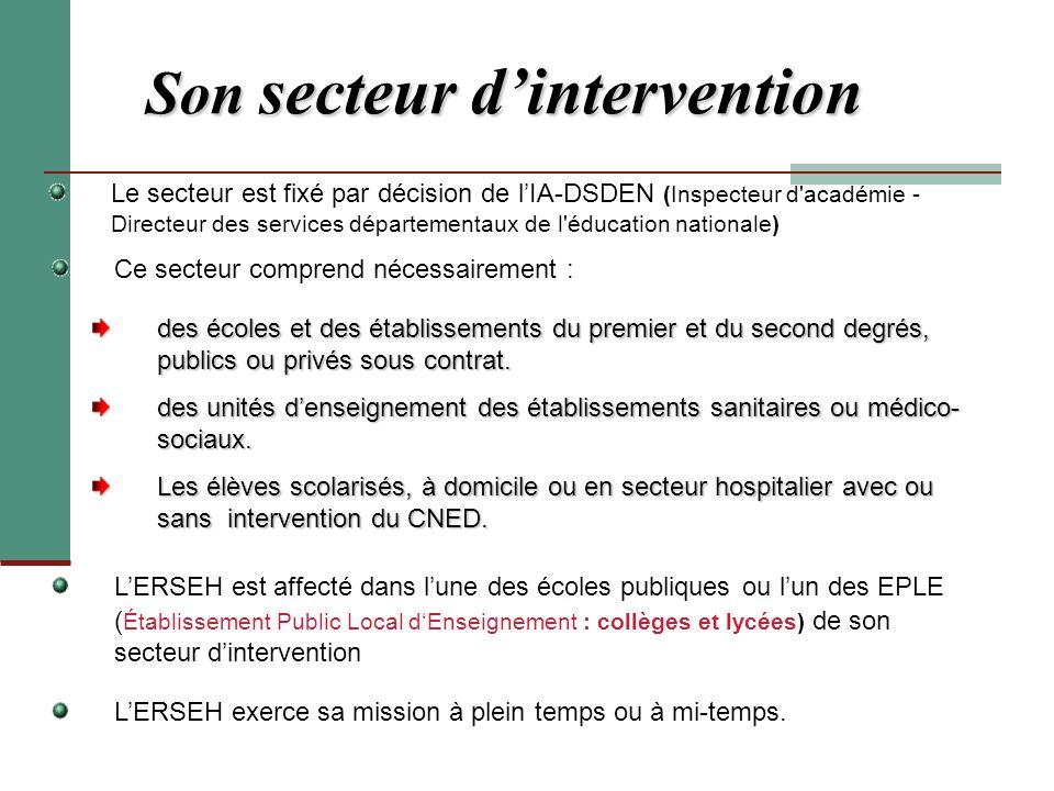 Son secteur dintervention Le secteur est fixé par décision de lIA-DSDEN (Inspecteur d'académie - Directeur des services départementaux de l'éducation