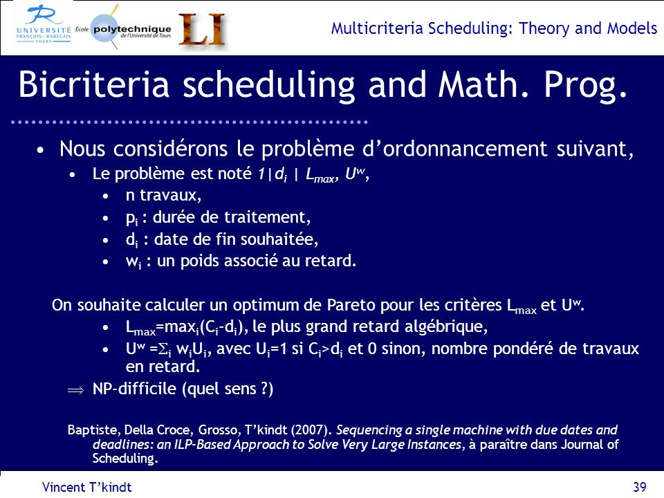 Multicriteria Scheduling: Theory and Models Vincent Tkindt40 Bicriteria scheduling and Math.