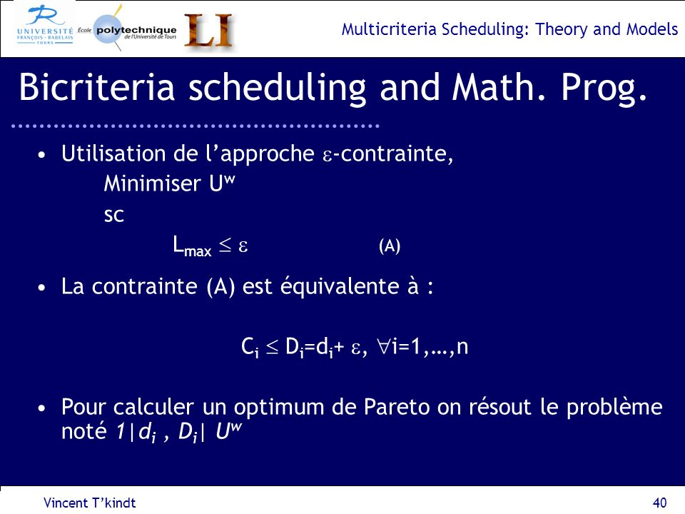 Multicriteria Scheduling: Theory and Models Vincent Tkindt41 Bicriteria scheduling and Math.