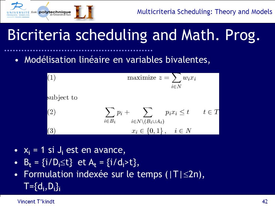 Multicriteria Scheduling: Theory and Models Vincent Tkindt43 Bicriteria scheduling and Math.