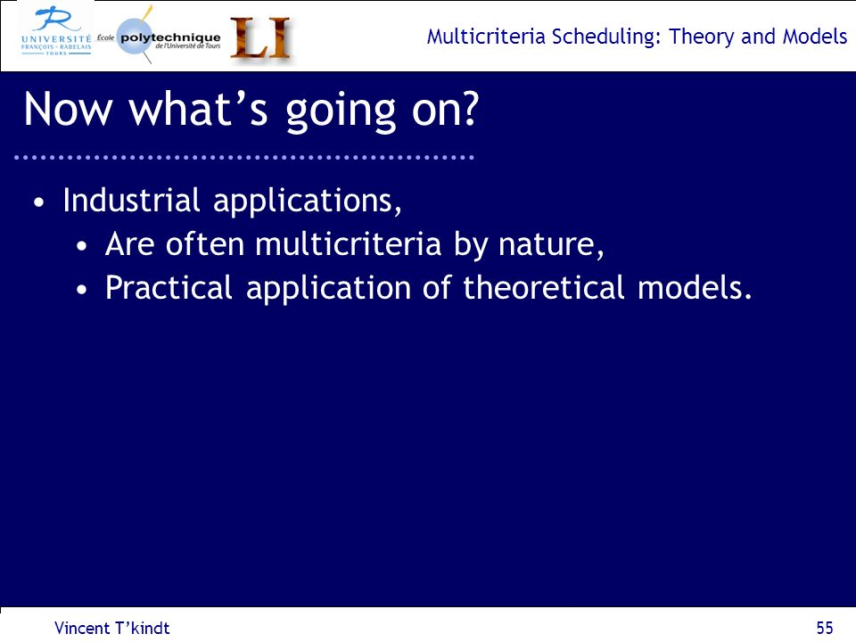 Multicriteria Scheduling: Theory and Models Vincent Tkindt56 You want to know more.
