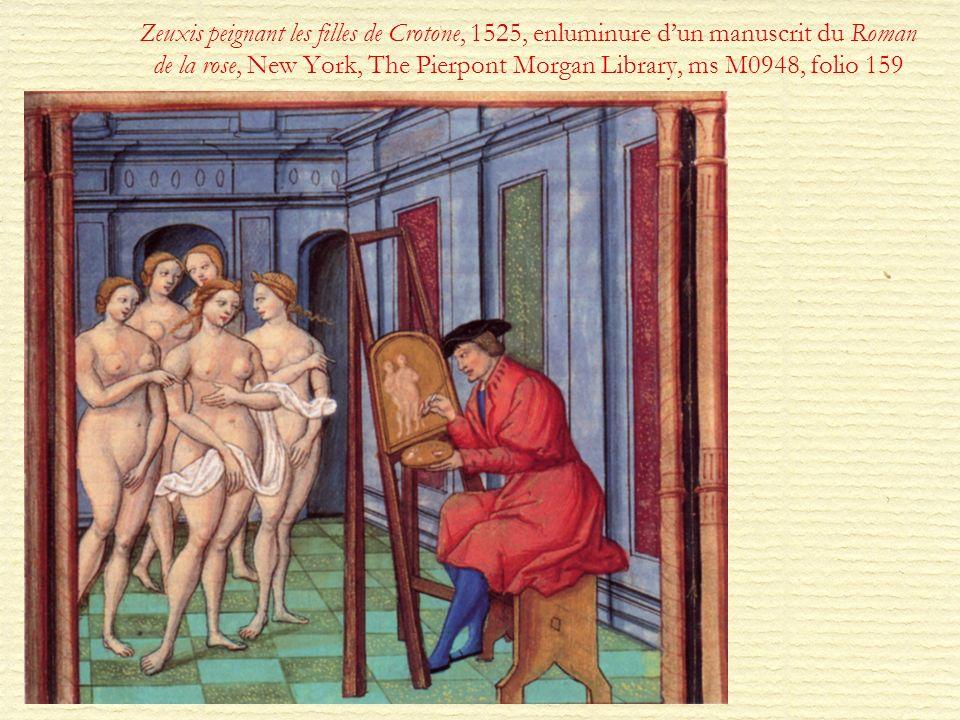 Zeuxis peignant les filles de Crotone, 1525, enluminure dun manuscrit du Roman de la rose, New York, The Pierpont Morgan Library, ms M0948, folio 159
