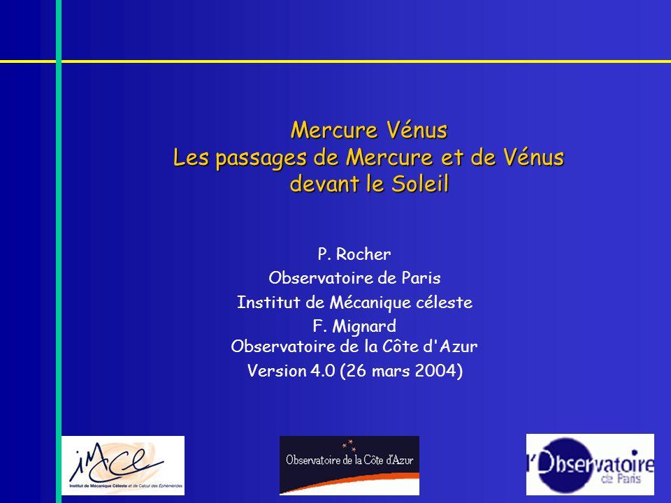 Mercure Vénus Les passages de Mercure et de Vénus devant le Soleil P. Rocher Observatoire de Paris Institut de Mécanique céleste F. Mignard Observatoi