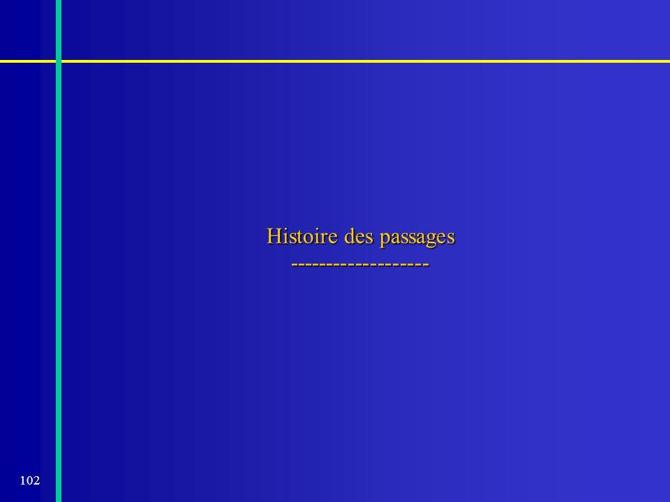 102 Histoire des passages -------------------