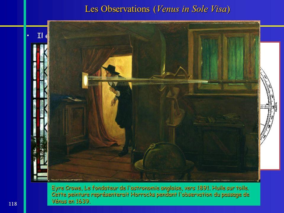 118 Les Observations (Venus in Sole Visa) Il effectue trois mesures à la hâte avant le coucher du Soleil tdistance (