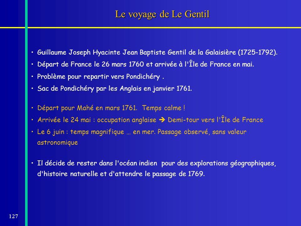 127 Le voyage de Le Gentil Guillaume Joseph Hyacinte Jean Baptiste Gentil de la Galaisière (1725-1792). Départ de France le 26 mars 1760 et arrivée à