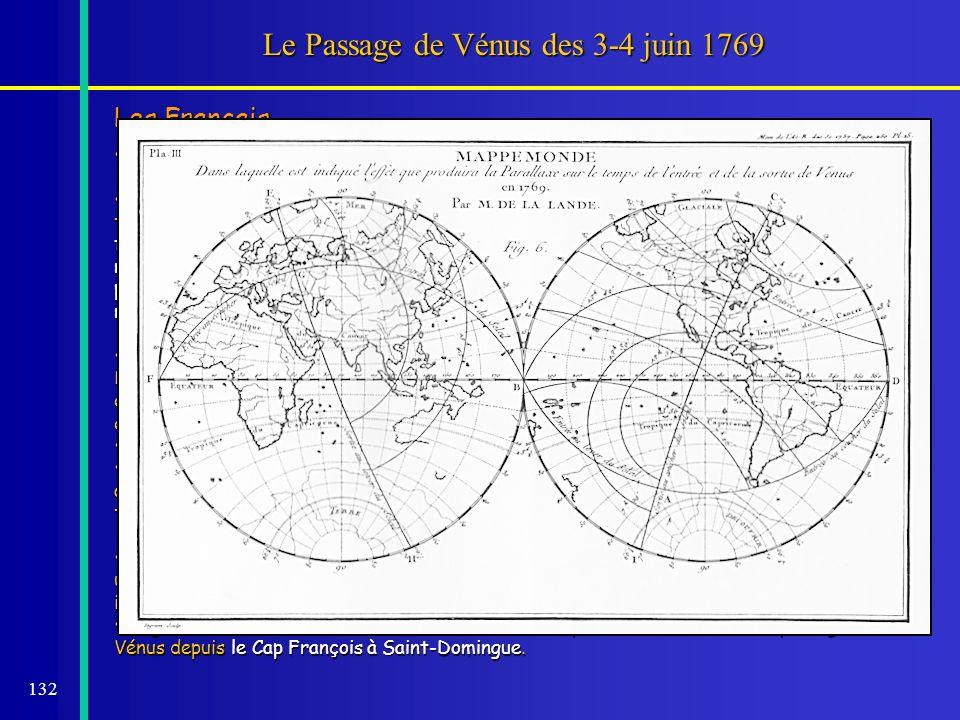 132 Le Passage de Vénus des 3-4 juin 1769 Les Français L'étude des lieux propices à l'observation fut faite par Pingré. L'étude des lieux propices à l
