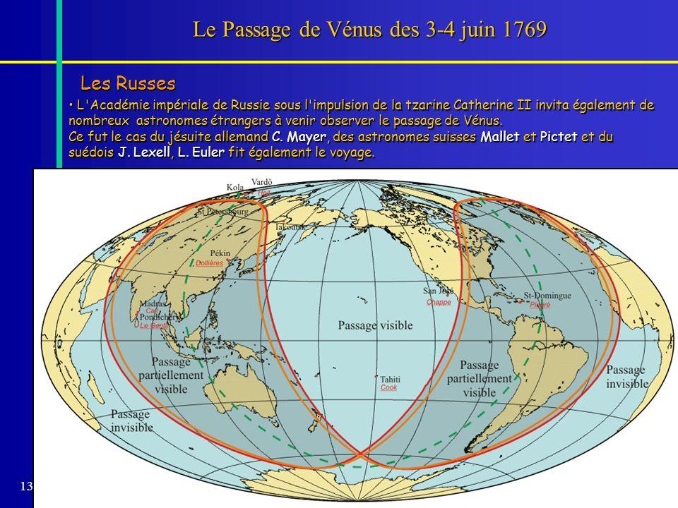 134 Le Passage de Vénus des 3-4 juin 1769 Les Russes L'Académie impériale de Russie sous l'impulsion de la tzarine Catherine II invita également de no