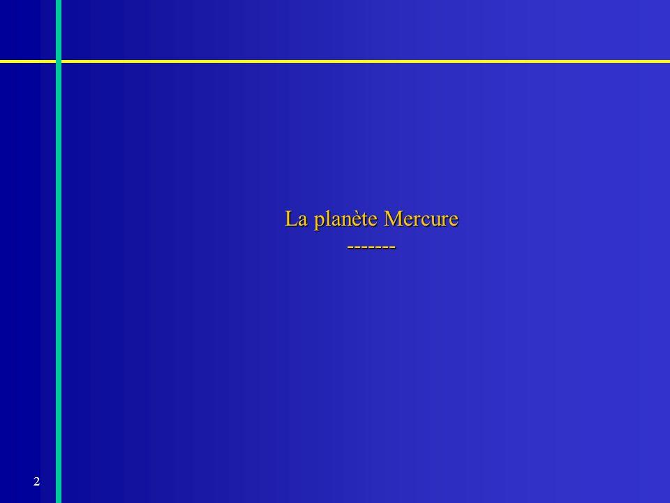 2 La planète Mercure -------