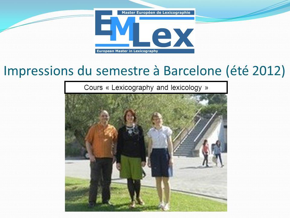 Impressions du semestre à Barcelone (été 2012) Cours « Lexicography and lexicology »