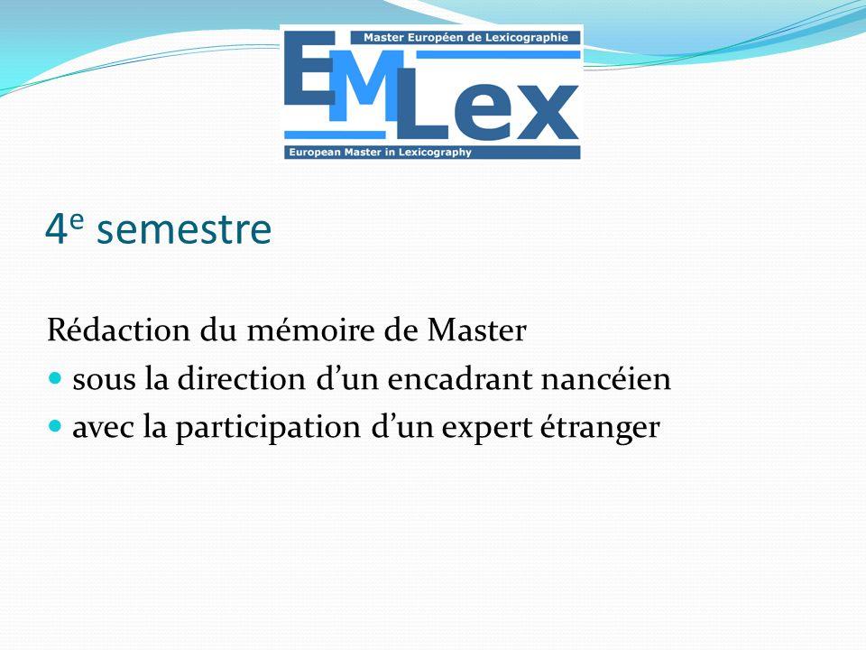 4 e semestre Rédaction du mémoire de Master sous la direction dun encadrant nancéien avec la participation dun expert étranger