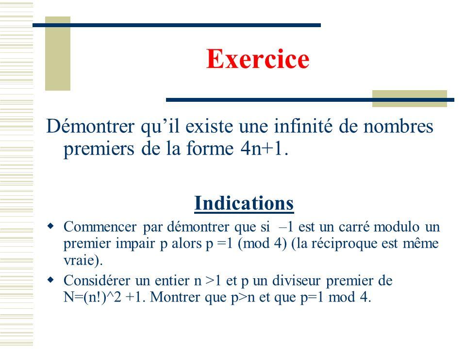 Démonstration (Euclide) Supposons que la liste p_1=2, p_2=3,…, p_r, des nombres premiers soit finie. Considérons alors lentier P=p_1p_2…p_r +1 Soit p