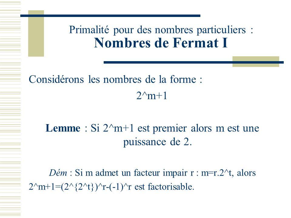 Tests de Primalité Il existe de nombreux tests de primalité (Miller-Rabin, Solovay-Strassen…) basés sur des propriétés arithmétiques des entiers. Noti