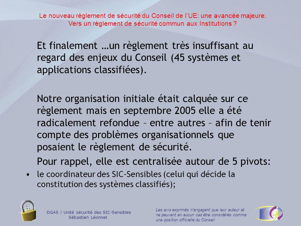 DGA5 / Unité sécurité des SIC-Sensibles Sébastien Léonnet Les avis exprimés n engagent que leur auteur et ne peuvent en aucun cas être considérés comme une position officielle du Conseil Problématique au travers dun exemple: lopération ATALANTA.