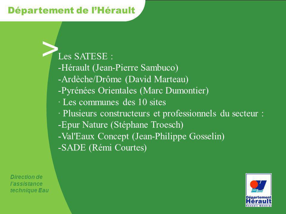 > Direction de lassistance technique Eau Département de lHérault Les SATESE : -Hérault (Jean-Pierre Sambuco) -Ardèche/Drôme (David Marteau) -Pyrénées
