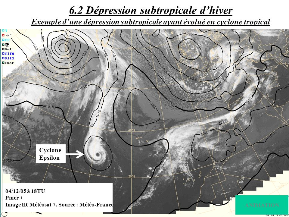 04/12/05 à 18TU Pmer + Image IR Météosat 7. Source : Météo-France Cyclone Epsilon ANIMATION 6.2 Dépression subtropicale dhiver Exemple dune dépression