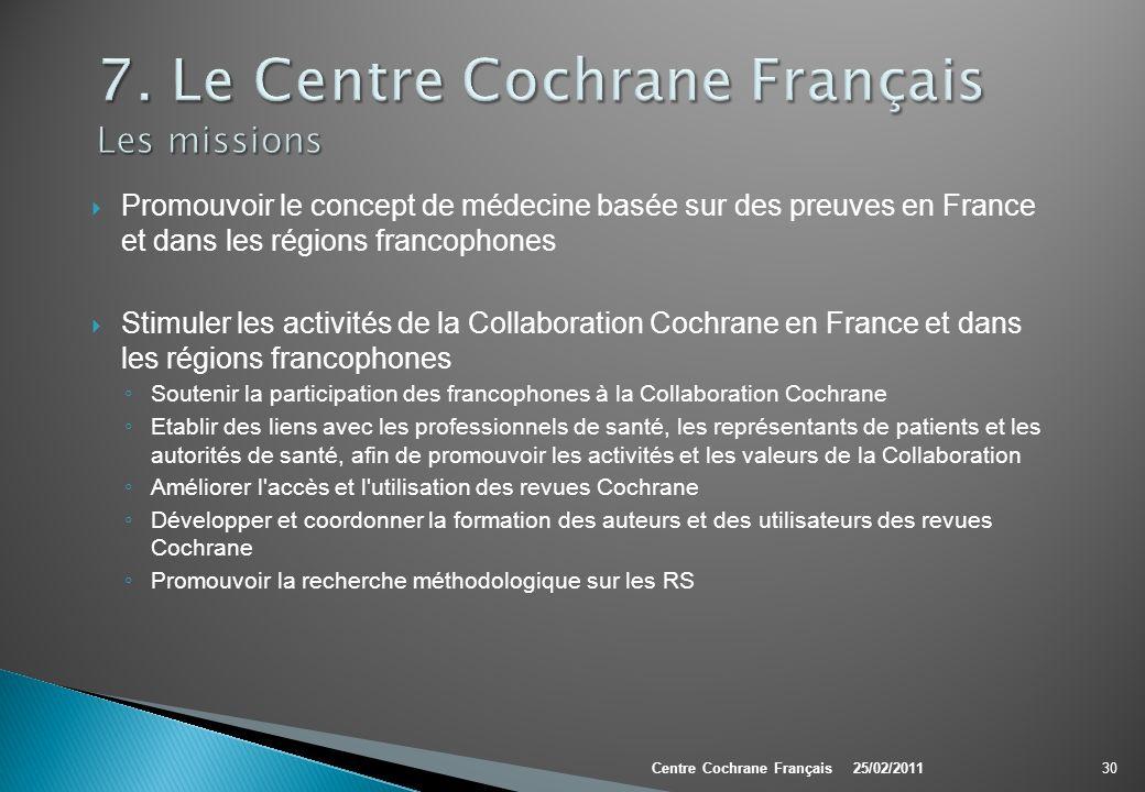 Promouvoir le concept de médecine basée sur des preuves en France et dans les régions francophones Stimuler les activités de la Collaboration Cochrane