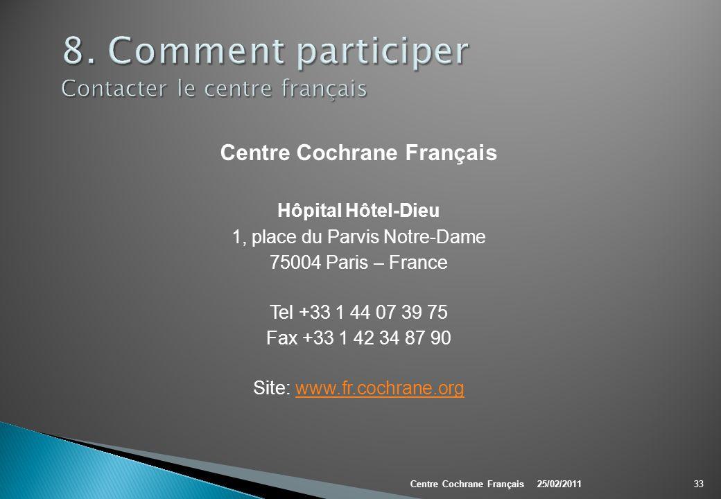 Centre Cochrane Français Hôpital Hôtel-Dieu 1, place du Parvis Notre-Dame 75004 Paris – France Tel +33 1 44 07 39 75 Fax +33 1 42 34 87 90 Site: www.f