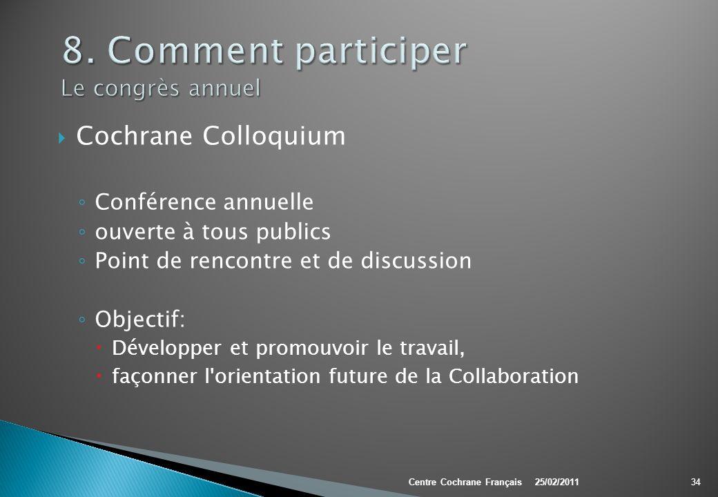 Cochrane Colloquium Conférence annuelle ouverte à tous publics Point de rencontre et de discussion Objectif: Développer et promouvoir le travail, faço
