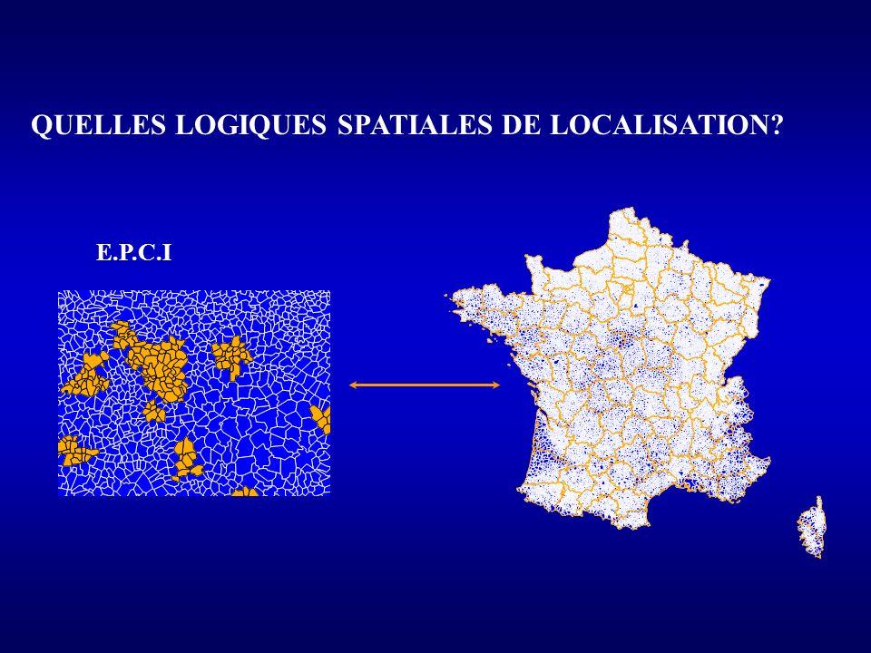 QUELLES LOGIQUES SPATIALES DE LOCALISATION? E.P.C.I