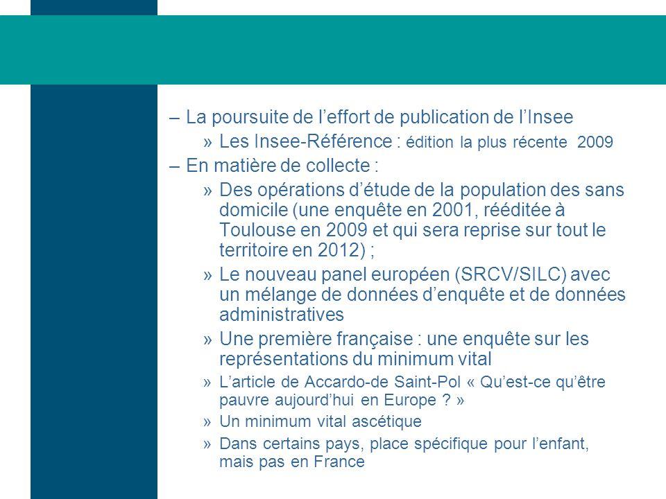 –La poursuite de leffort de publication de lInsee »Les Insee-Référence : édition la plus récente 2009 –En matière de collecte : »Des opérations détude