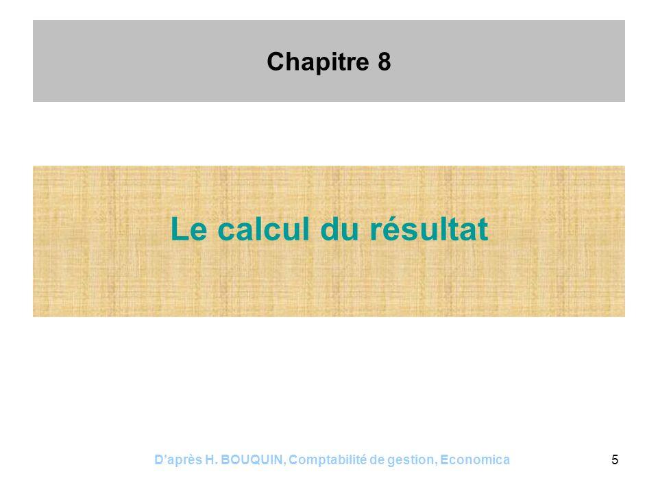 Daprès H.BOUQUIN, Comptabilité de gestion, Economica6 Chapitre 8 1.