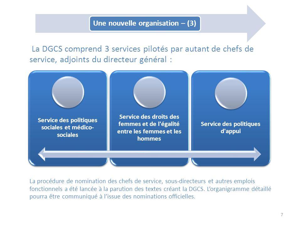 La DGCS comprend 3 services pilotés par autant de chefs de service, adjoints du directeur général : La procédure de nomination des chefs de service, s