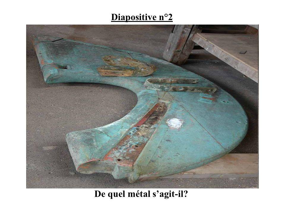 Diapositive n°2 De quel métal sagit-il?