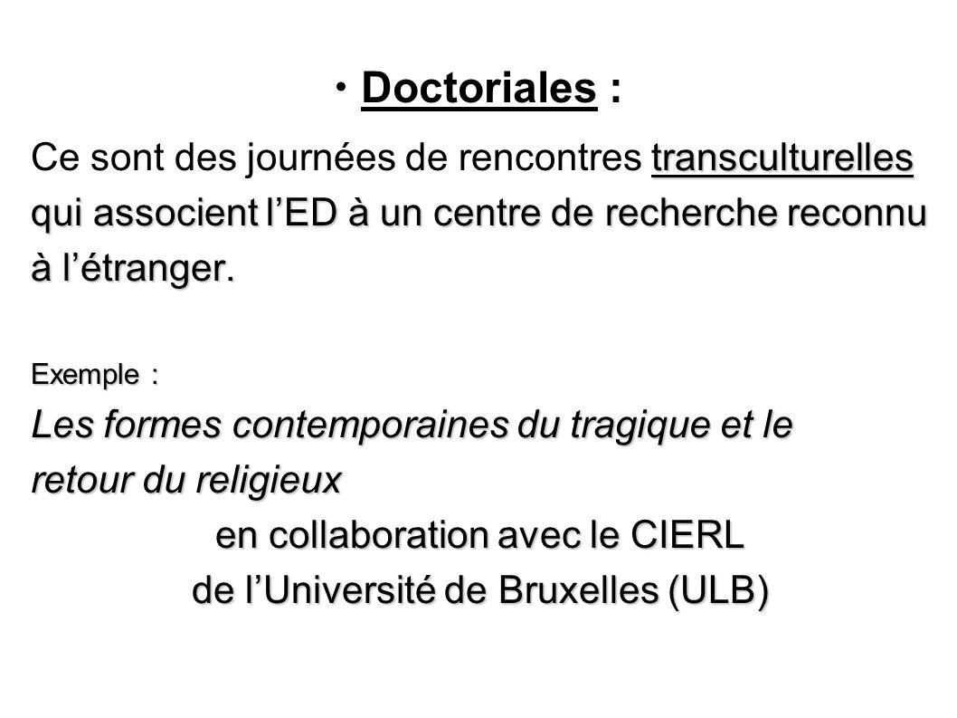 Doctoriales : transculturelles Ce sont des journées de rencontres transculturelles qui associent lED à un centre de recherche reconnu à létranger. Exe