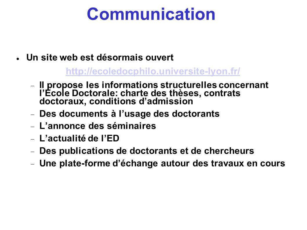 Communication Un site web est désormais ouvert http://ecoledocphilo.universite-lyon.fr/ Il propose les informations structurelles concernant lEcole Do