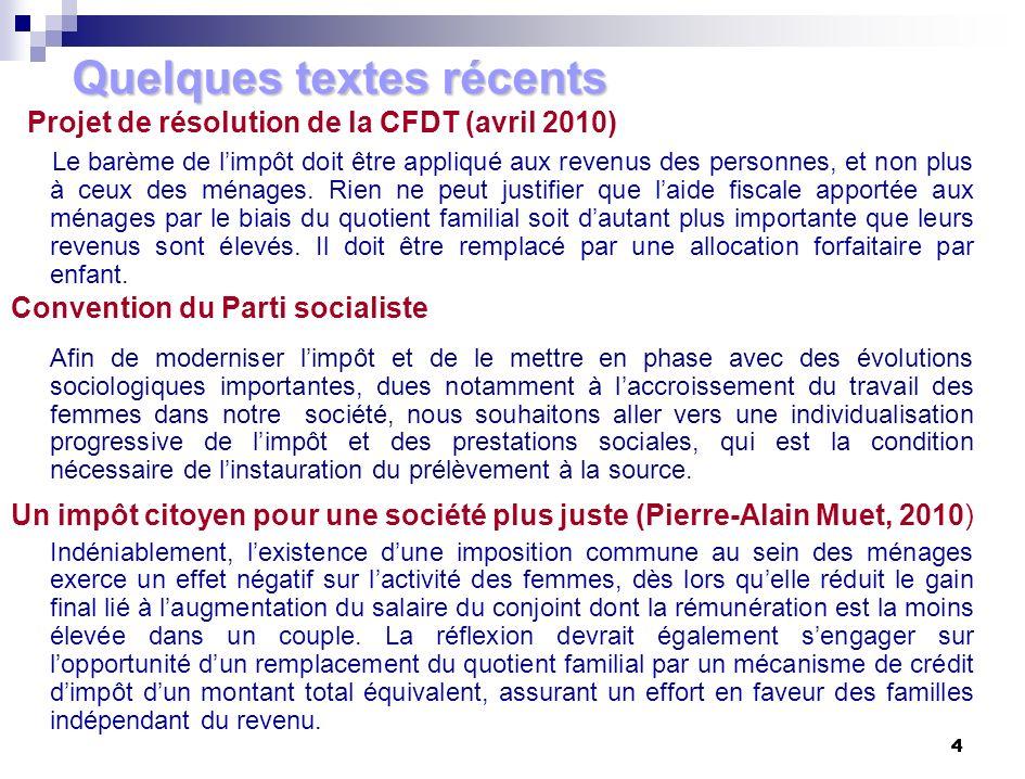 4 4 Projet de résolution de la CFDT (avril 2010) Le barème de limpôt doit être appliqué aux revenus des personnes, et non plus à ceux des ménages. Rie