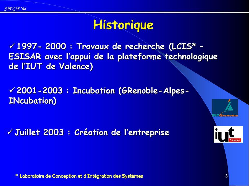 SPECIF 04 4 Laboratoire LCIS Conception et sûreté de fonctionnement des SYStèmes Conception testable de systèmes intégrés Test en-ligne de systèmes Diagnostic de systèmes distribués Effectif : 3 Maîtres de Conférences CSYS: Conception et Sûreté de fonctionnement des SYStèmes (depuis Décembre 2000)