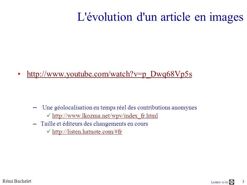 Rémi Bachelet 3 Licence cc-by L'évolution d'un article en images http://www.youtube.com/watch?v=p_Dwq68Vp5s – Une géolocalisation en temps réel des co
