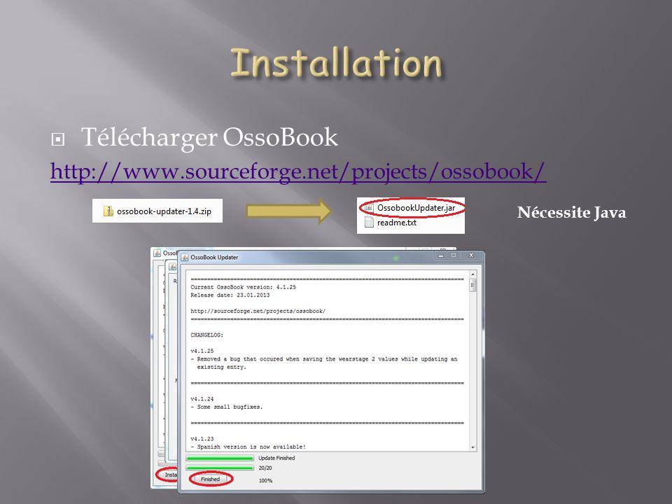 Télécharger OssoBook http://www.sourceforge.net/projects/ossobook/ Nécessite Java