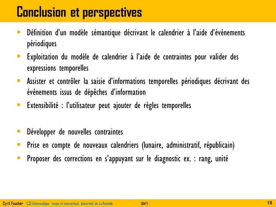 Cyril Faucher L3i (Informatique, Image et Interaction), Université de La RochelleIDM11 Conclusion et perspectives Définition dun modèle sémantique déc