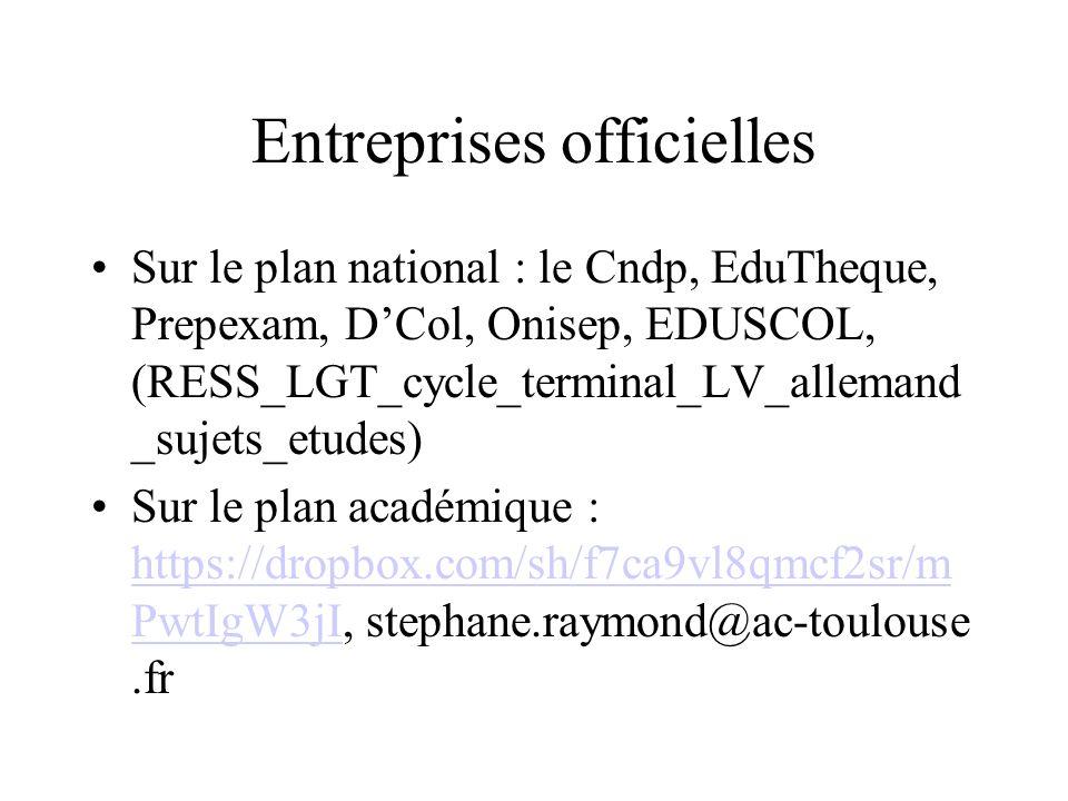 Entreprises officielles Sur le plan national : le Cndp, EduTheque, Prepexam, DCol, Onisep, EDUSCOL, (RESS_LGT_cycle_terminal_LV_allemand _sujets_etude