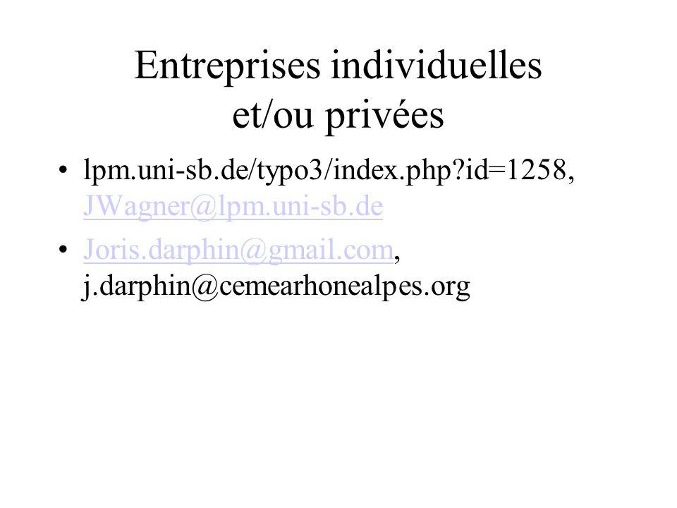 Entreprises individuelles et/ou privées lpm.uni-sb.de/typo3/index.php?id=1258, JWagner@lpm.uni-sb.de JWagner@lpm.uni-sb.de Joris.darphin@gmail.com, j.