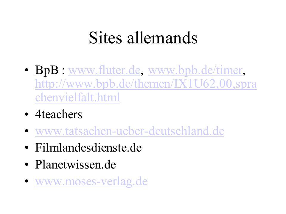 Sites allemands BpB : www.fluter.de, www.bpb.de/timer, http://www.bpb.de/themen/IX1U62,00,spra chenvielfalt.htmlwww.fluter.dewww.bpb.de/timer http://w