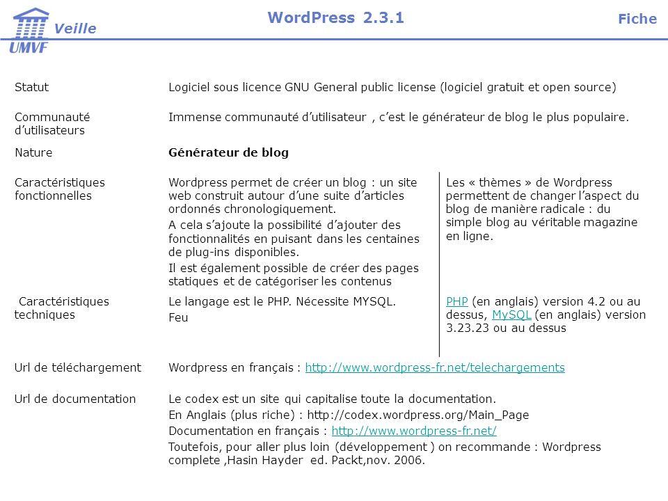 StatutLogiciel sous licence GNU General public license (logiciel gratuit et open source) Communauté dutilisateurs Immense communauté dutilisateur, ces