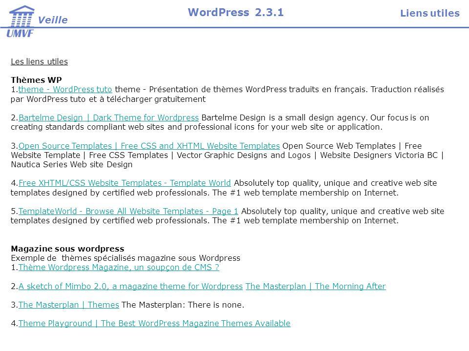 Les liens utiles Thèmes WP 1.theme - WordPress tuto theme - Présentation de thèmes WordPress traduits en français. Traduction réalisés par WordPress t