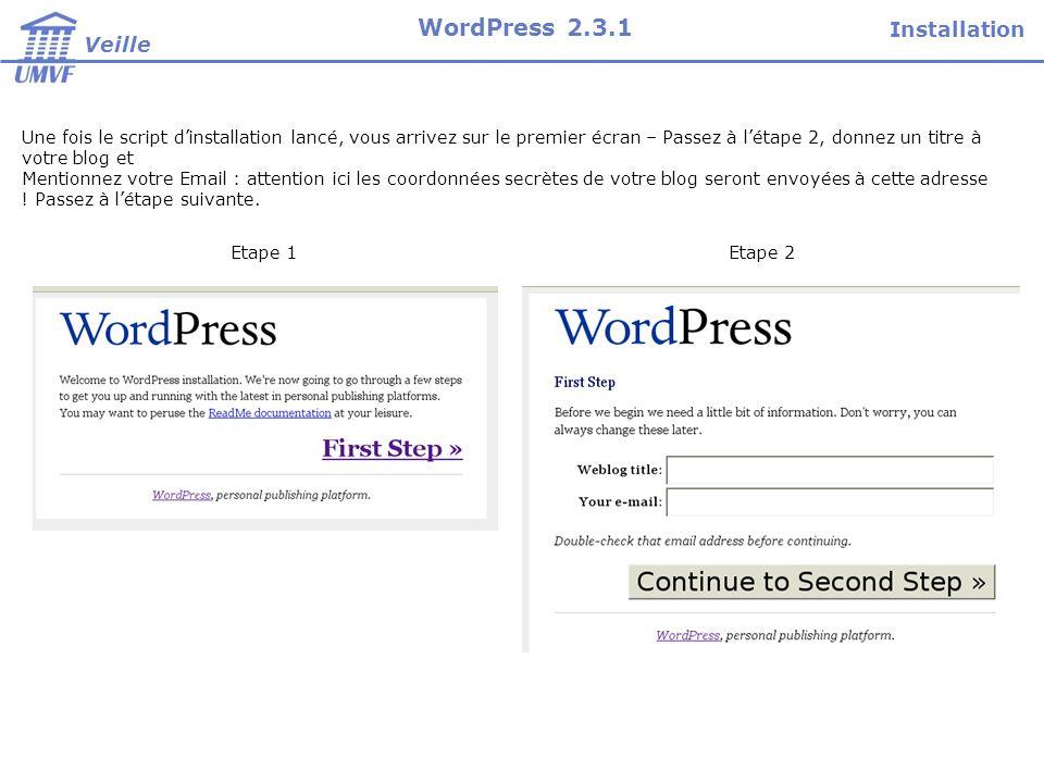 Une fois le script dinstallation lancé, vous arrivez sur le premier écran – Passez à létape 2, donnez un titre à votre blog et Mentionnez votre Email