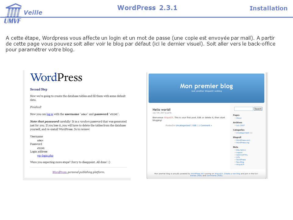 A cette étape, Wordpress vous affecte un login et un mot de passe (une copie est envoyée par mail). A partir de cette page vous pouvez soit aller voir