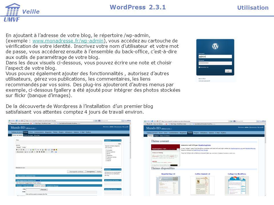 En ajoutant à ladresse de votre blog, le répertoire /wp-admin, (exemple : www.monadresse.fr/wp-admin), vous accédez au cartouche de vérification de vo