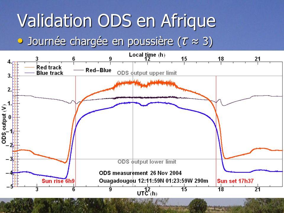 Validation ODS en Afrique Journée chargée en poussière ( τ 3) Journée chargée en poussière ( τ 3)