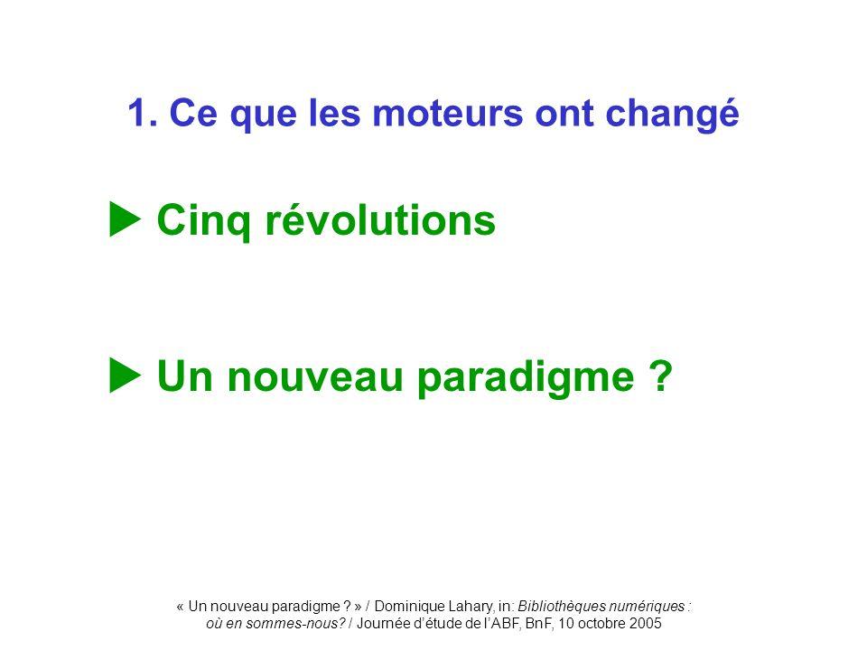 1. Ce que les moteurs ont changé Cinq révolutions Un nouveau paradigme ? mobiles