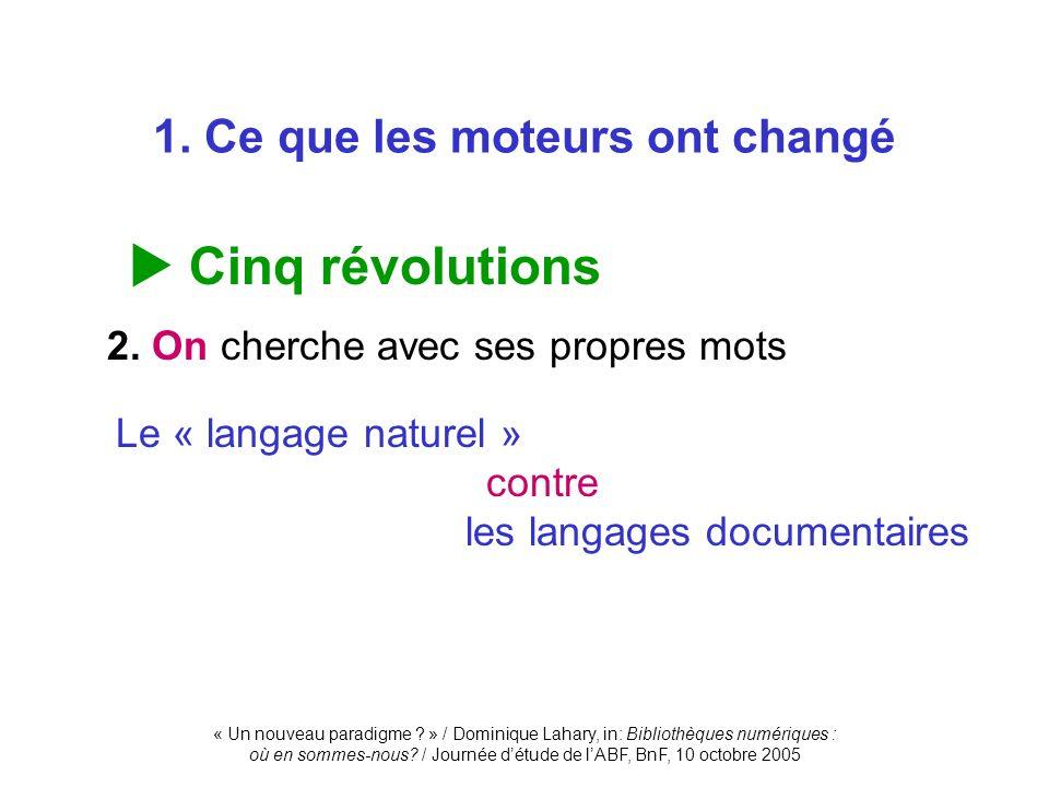 « Un nouveau paradigme ? » / Dominique Lahary, in: Bibliothèques numériques : où en sommes-nous? / Journée détude de lABF, BnF, 10 octobre 2005 1. Ce