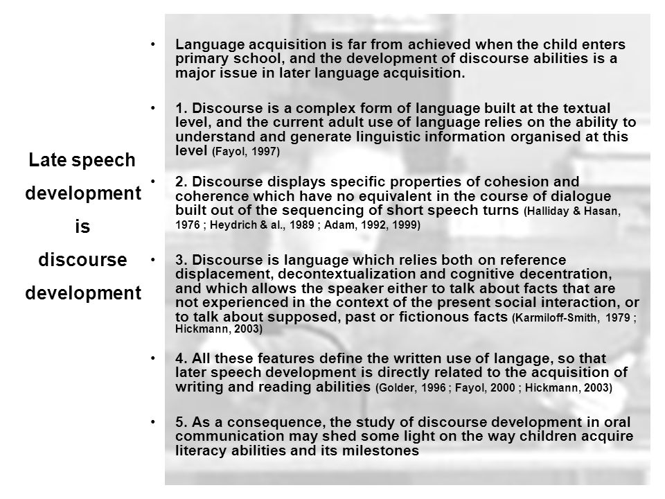 Language acquisition is far from achieved when the child enters primary school, and the development of discourse abilities is a major issue in later l