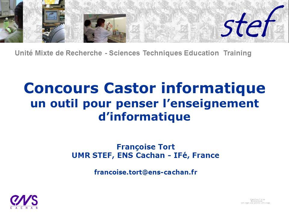 Unité Mixte de Recherche - Sciences Techniques Education Training Concours Castor informatique un outil pour penser lenseignement dinformatique Franço
