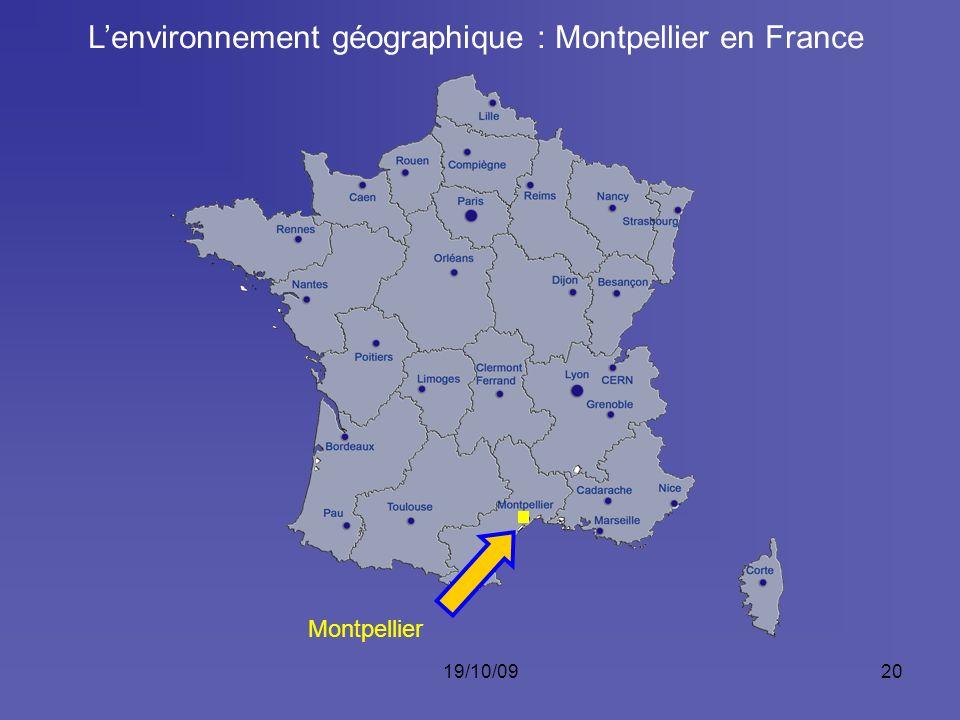 19/10/0920 Montpellier Lenvironnement géographique : Montpellier en France
