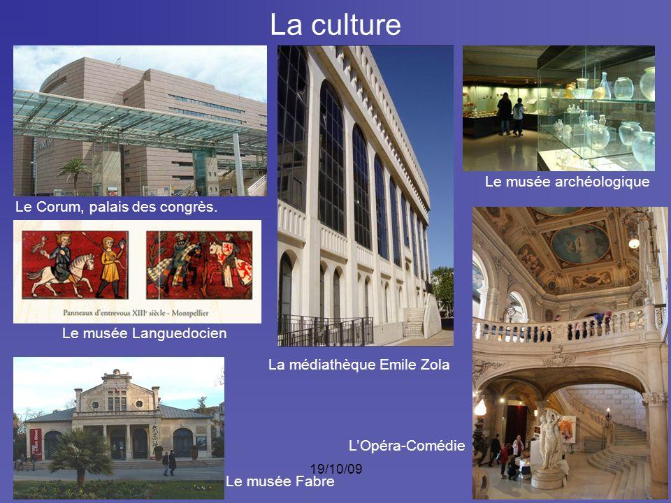 19/10/0923 La culture Le Corum, palais des congrès. Le musée archéologique Le musée Fabre Le musée Languedocien La tour des Pins La médiathèque Emile